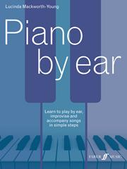 Piano by ear, book by Lucinda Mackworth-Young